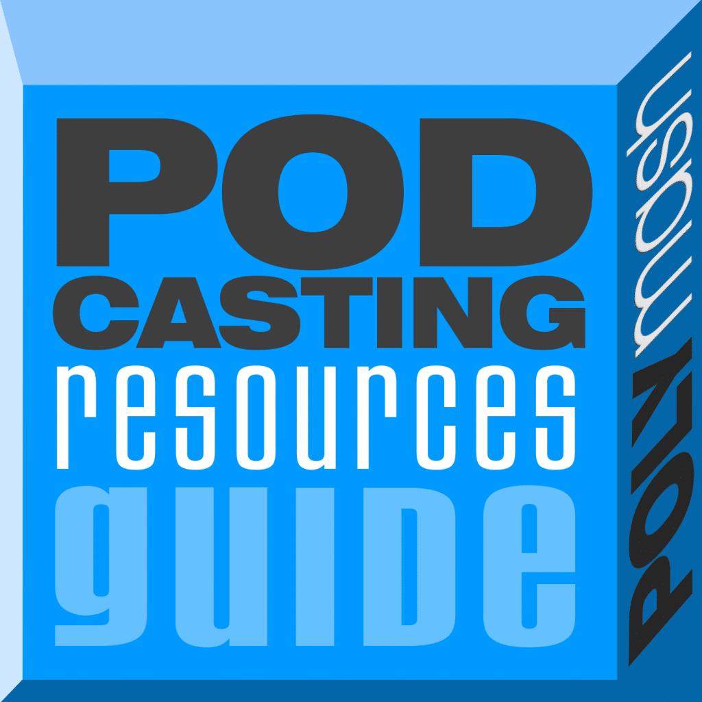 Podcasting Resources Guide Cover ArtV2b